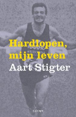 Hardlopen mijn leven Aart Stigter