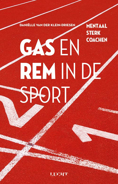 Gas en rem in de sport Danielle van der Klein Driessen