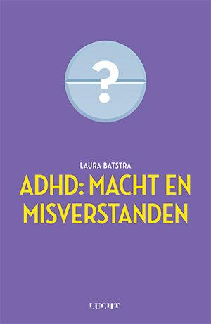 ADHD Macht en Misverstanden
