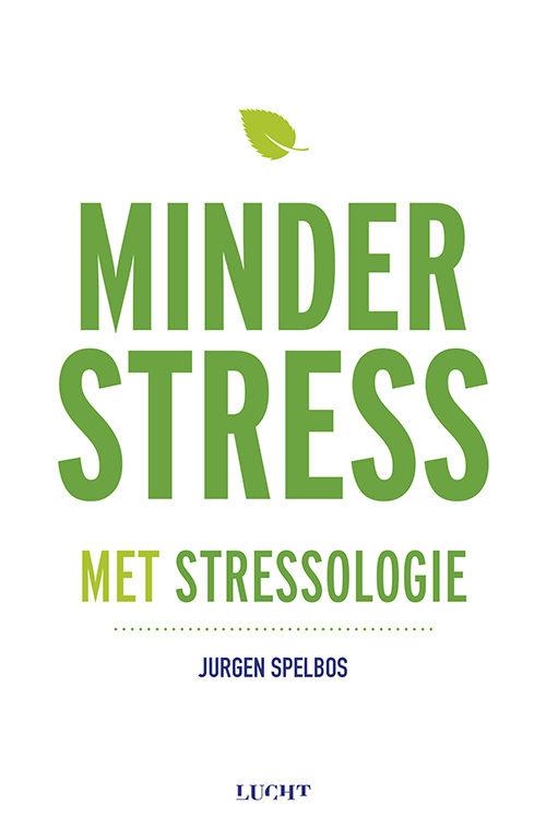 Minder stress met stressologie Jurgen Spelbos