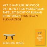 Tien dagen stil Koen de Jong quote